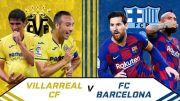 Preview Villarreal vs Barcelona: Menjaga Asa Tetap Menyala!