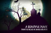 Hiii Serem, 5 Tempat Indah Ini Ternyata Jadi Kuburan Massal