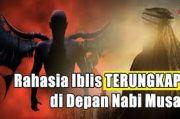 Kisah Iblis Galau dan Memohon Tobat Lewat Nabi Musa
