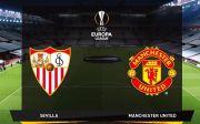 Preview Sevilla vs Manchester United: Siapa Layak Maju ke Final?