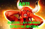 5 Manfaat dan Keutamaan Taawudz, Doa Perlindungan dari Setan