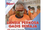 Special Report iNews Jumat Pukul 15.30: Lansia Perkosa Gadis Remaja