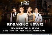 Breaking News! Tembus Rating 11, Rekor Sinetron Ikatan Cinta Kian Meroket