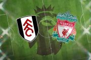 Preview Fulham vs Liverpool: Perbaiki Rekor Tandang