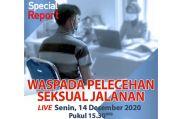 Special Report Live di iNews dan RCTI+ Senin Pukul 15.30: Waspada Pelecehan Seksual Jalanan