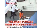 Special Report Live di iNews dan RCTI+ Kamis Pukul 15.30: Melawan Petugas Kiwil Ditangkap Polisi