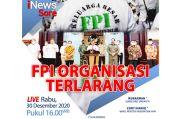 iNews Sore Live di iNews dan RCTI+ Pukul 16.00: FPI Organisasi Terlarang
