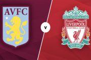 Preview Aston Villa vs Liverpool: Duel Tim Pesakitan