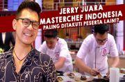 Dua Hal yang Membuat Jerry Andrean Sering Menangis Selama Ikut Kompetisi MasterChef Indonesia