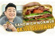Wajib Tahu, Begini Cara Bikin Sandwich Sultan ala Chef Arnold