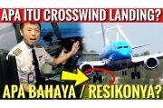 Crosswind Landing Berbahaya? Ini Penjelasan Kapten Vincent Raditya