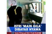 Realita Live di iNews dan RCTI+ Senin Pukul 15.00: Istri Main Gila Dibayar Nyawa
