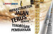 Proyek Infrastruktur Jalan Terus dengan Terobosan Pembiayaan