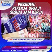 Presiden: Pekerja Digaji Sesuai Jam Kerja, Simak iNews Sore Live di iNews dan RCTI+ Senin Pukul 15.45 Ini