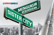 Menakar Dampak Kerja Sama Sister City