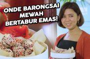 Mudah Dibuat di Rumah, Ini Resep Onde Barongsai Mewah ala Finalis MasterChef Indonesia