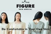 Spesial dari The F Thing, FIGURE Luncurkan Koleksi Baru Comfortable in Your Own Skin