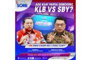 Adu Kuat Partai Demokrat, KLB Vs SBY Selengkapnya di iNews Sore Jumat Pukul 15.45 WIB