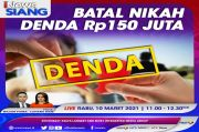 Membatalkan Pernikahan Sepihak Kena Denda Rp 150 Juta, Selengkapnya di iNews Siang Rabu Pukul 11.00 WIB