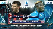 RCTI Plus Siarkan AC Milan vs Napoli, Jadi Laga Penentuan Tuan Rumah