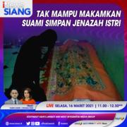 Tak Mampu Makamkan, Suami Simpan Jenazah Istri di Rumah Kost. Simak Selengkapnya di iNews Siang Selasa Pukul 11.00 WIB