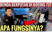 Kapten Vincent Ungkap Fungsi Benda Berputar di Samping Kaki Pilot Pesawat