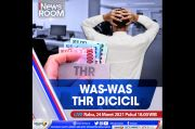 Was-was THR Dicicil, Selengkapnya di iNews Room Rabu Pukul 18.00 WIB