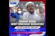 Sidang Rizieq Seret Demokrat Moeldoko, Selengkapnya di iNews Sore Sabtu Pukul 16.00 WIB