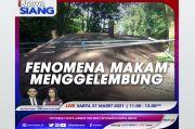 Fenomena Makam Menggelembung, Selengkapnya di iNews Siang Sabtu Pukul 11.00 WIB