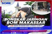 Bongkar Jaringan Bom Makassar, Selengkapnya di iNews Sore Senin Pukul 16.00 WIB