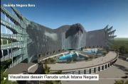 Ramai Komentar Netizen Soal Desain Garuda di Istana Negara Ibu Kota Baru