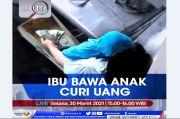 Ibu Bawa Anak Curi Uang, Saksikan Selengkapnya di Realita Selasa Pukul 15.00 WIB