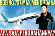 Ini Penjelasan Captain Vincent Kenapa Akhirnya Boeing 737 Max Akhirnya Mengudara Lagi!