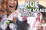 Kue Cente Manis Jakarta, Cocok Jadi Camilan Hari Ini