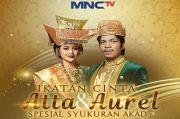 MNCTV Siarkan Syukuran Akad Nikah Aurel dan Atta Malam ini Pukul 18.30 WIB