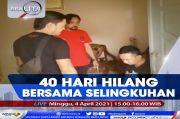 40 Hari Hilang Bersama Selingkuhan, Selengkapnya di Realita Minggu Pukul 15.00 WIB