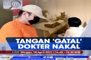 Tangan Gatal Dokter Nakal, Selengkapnya di Realita Minggu Pukul 14.45 WIB