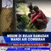 Mesum di Bulan Ramadan, Mandi Air Comberan. Saksikan Selengkapnya di Realita Selasa Pukul 14.45 WIB