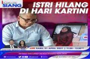 Istri Hilang di Hari Kartini, Suami Beri Hadiah Rp125 Juta bagi yang Menemukannya. Simak di iNews Siang Pukul 11.00 WIB