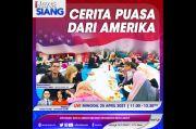 Cerita Puasa dari Amerika, Selengkapnya di iNews Siang Minggu Pukul 11.00 WIB