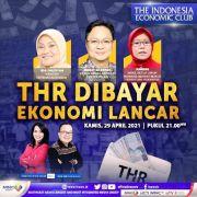 THR Lancar, Ekonomi Bergerak. Hadir Menteri Ketenagakerjaan Ida Fauziyah di The Indonesia Economic Club Malam Ini Pukul 21.00 WIB