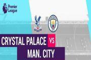 Preview Crystal Palace vs Manchester City: The Citizens di Ambang Juara