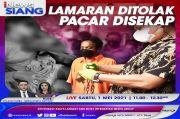 Lamaran Ditolak, Pacar Disekap. Selengkapnya di iNews Siang Sabtu Pukul 11.00 WIB