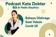 Podcast Kata Dokter, Bahaya Olahraga Saat Vaksin Covid 19