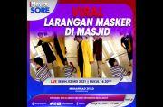 Viral Larangan Masker di Masjid, Selengkapnya di iNews Sore Senin Pukul 16.30 WIB