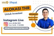 Ini Tips THR untuk Investasi, Simak IG Live Ngabuburit MNC Sekuritas x Lifepal Pukul 16.30 Ini
