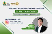 Intip Kiat Investasi Saham Syariah Sektor Properti, Simak IG Live MNC Sekuritas Pukul 16.00 Ini!