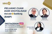 Ini Strategi MNC Bank (BABP) Pasca Raih Izin Digital Onboarding, Simak IG Live MNC Sekuritas Pukul 12.00