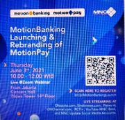 MNC Kapital Gelar Acara Launching MotionBanking dan Rebranding MotionPay Selang 10 Hari Setelah Kantongi Izin Digital Onboarding