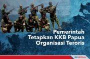 Tambah Brutal dan Sadis, KKB Papua Makin Layak Dilabeli Teroris
